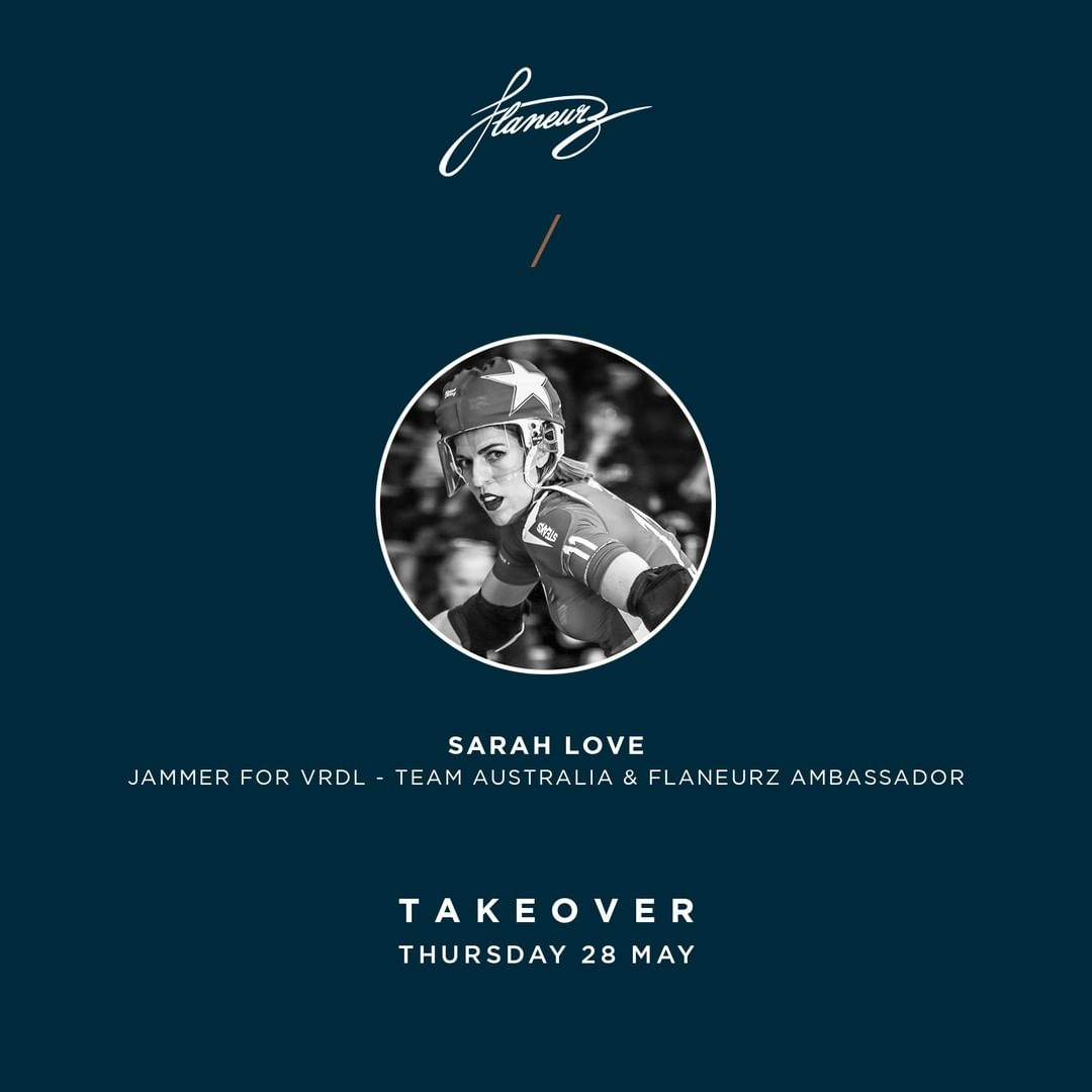 See you on our Instagram this Thursday, May 28th to attend @sarah_elaine_love takeover ⁠ Our ambassador and roller derby player will share her daily life in Flaneurz, Australia for 24 hour